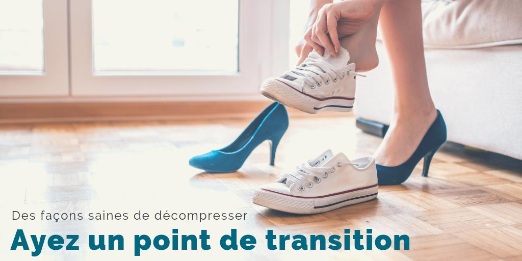 Des façons saines de décompresser - Ayez un point de transition