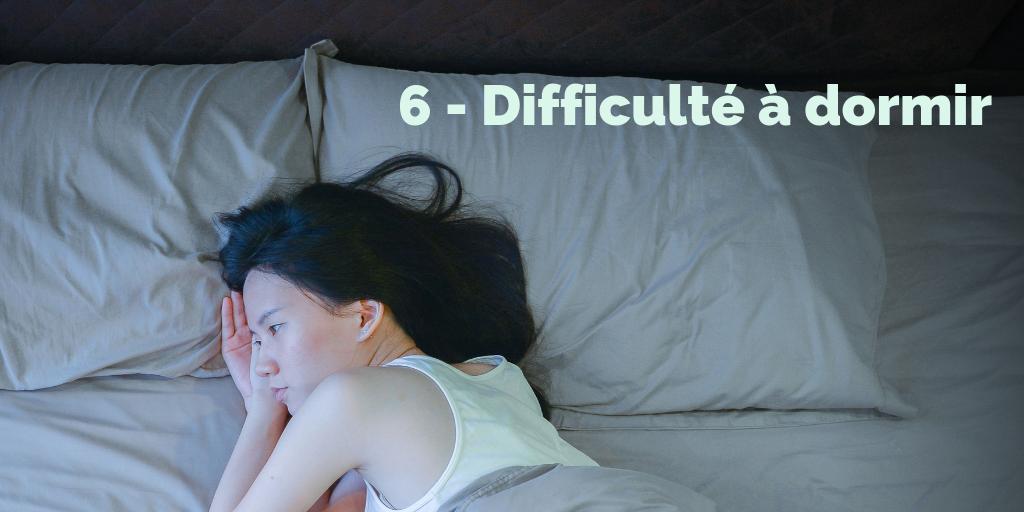 6 - Difficulté à dormir