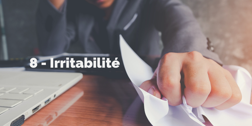 8 - Irritabilité