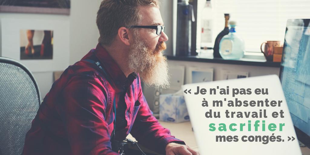 « Je n'ai pas eu à m'absenter du travail et sacrifier mes congés. »